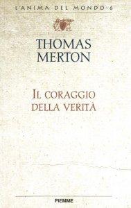 Copertina di 'Il coraggio della verità. Lettere a grandi scrittori'