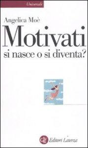 Copertina di 'Motivati si nasce o si diventa?'