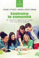 Costruire la comunità - Vittorio Pieroni, Antonia Santos Fermino