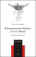 Il postumanesimo filosofico e le sue alterità - Ferrando Francesca