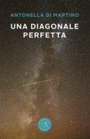 Una diagonale perfetta - Di Martino Antonella