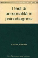 I test di personalità in psicodiagnosi - Adelaide Falcone