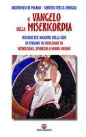 Il vangelo della misericordia - Arcidiocesi di Milano Servizio per la Famiglia