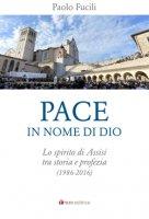 Pace, in nome di Dio - Paolo Fucili