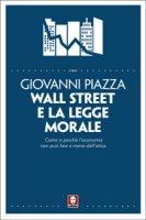 Wall Street e la legge morale - Giovanni Piazza