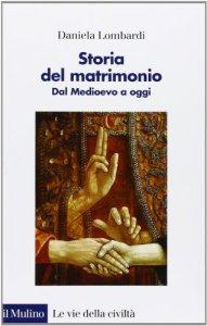 Copertina di 'Storia del matrimonio. Dal Medioevo a oggi'