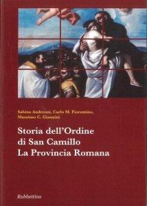 Copertina di 'Storia dell'ordine di san Camillo. La Provincia Romana'