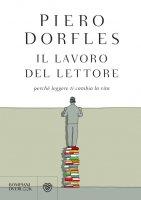 Il lavoro del lettore - Piero Dorfles