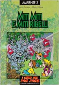 Copertina di 'Ambiente. Vol. 3: Miti miti e miti ribelli. Il simbolismo dei quattro elementi'