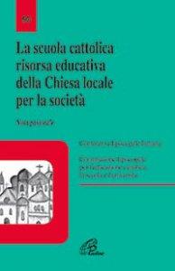 Copertina di 'La scuola cattolica risorsa educativa della chiesa locale per la società'