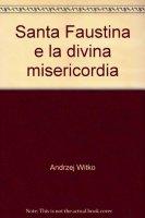 Santa Faustina e la Divina Misericordia - Don Andrzej Witko