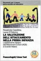 La valutazione dell'attaccamento nella prima infanzia. L'adattamento italiano dell'Attachment Q-Sort (AQS) di Everett Waters. - Cassibba Rosalinda,  D'Odorico Laura