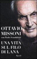 Una vita sul filo di lana - Missoni Ottavio, Scandaletti Paolo