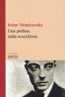 Una pedina sulla scacchiera - Némirovsky Irène
