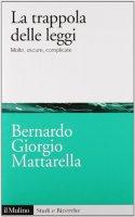 La trappola delle leggi - Mattarella Bernardo G.
