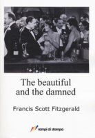 The beautiful and the damned - Fitzgerald Francis Scott