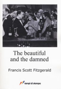Copertina di 'The beautiful and the damned'