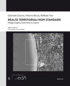 Copertina di 'Realtà territoriali non standard. Villaggio Coppola, Castel Volturno, Caserta'