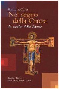 Copertina di 'Nel segno della Croce. In ascolto della Parola'