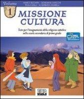 Missione cultura. Testo per l'insegnamento della religione cattolica - Bizzarri Marco, Cavicchi Giordana, Dalli Paola