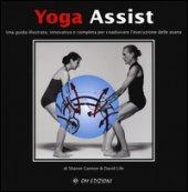 Yoga assist. Una guida illustrata, innovativa e completa per coadiuvare l'esecuzione delle asana. Ediz. illustrata - Gannon Sharon, Life David