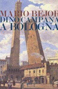 Copertina di 'Dino Campana a Bologna 1911-1916'