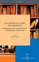 Collezioni d'autore nel medioevo. Problematiche intellettuali, letterarie ed ecdotiche
