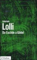 Da Euclide a Gödel - Lolli Gabriele
