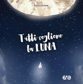 Tutti vogliono la luna - Paolo Reineri