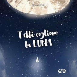 Copertina di 'Tutti vogliono la luna'