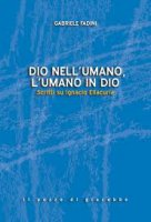 Dio nell'umano, l'umano in Dio - Gabriele Fadini
