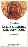 Nella memoria del Salvatore. Esercizi spirituali - Forte Bruno