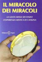 Il Miracolo dei Miracoli - Edizioni Segno