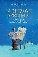 Direzione spirituale. Con una guida lungo le vie dello Spirito. (La ) - Umberto Occhialini