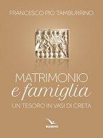 Matrimonio e famiglia - Francesco Pio Tamburrino