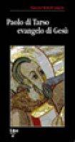 Paolo di Tarso evangelo di Gesù - Rossi De Gasperis Francesco