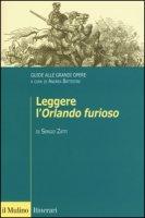 Leggere l'«Orlando furioso». Guide alle grandi opere - Zatti Sergio