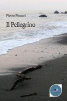 Il pellegrino - Pinacci Pietro