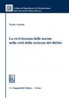La reviviscenza delle norme nella crisi della certezza del diritto - Nicola Canzian