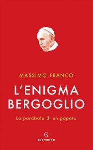 Copertina di 'L' enigma Bergoglio'