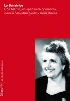 La senatrice. Lina Merlin, un «pensiero operante»