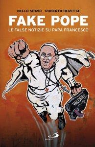 Copertina di 'Fake Pope. Le false notizie su papa Francesco'