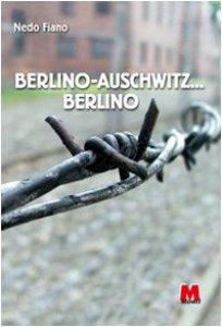 Copertina di 'Berlino-Auschwitz... Berlino'