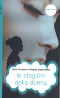 stagioni della donna. il corpo tra biologia e cultura (Le) - Sara Fornaro, Vittorio Catarinella