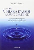 Chiara d'Assisi e il suo ordine - Durighetto Claudio