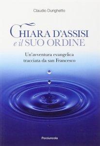 Copertina di 'Chiara d'Assisi e il suo ordine'