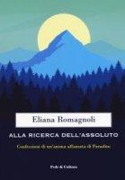 Alla ricerca dell'Assoluto - Eliana Romagnoli