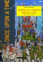 Marx e il torto delle cose. 1871-1917-2017 - Castaldo Michele