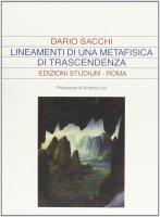 Lineamenti di una metafisica di trascendenza - Dario Sacchi