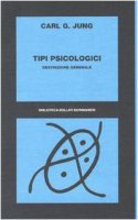 Tipi psicologici. Descrizione generale - Jung Carl G.